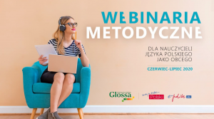 Nowe BEZPŁATNE webinaria metodyczne - polski dla obcokrajowców